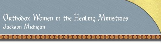 ORTHODOX WOMEN IN THE HEALING MINISTRIES